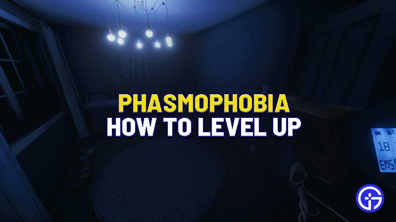 how-to-level-up-in-phasmophobia