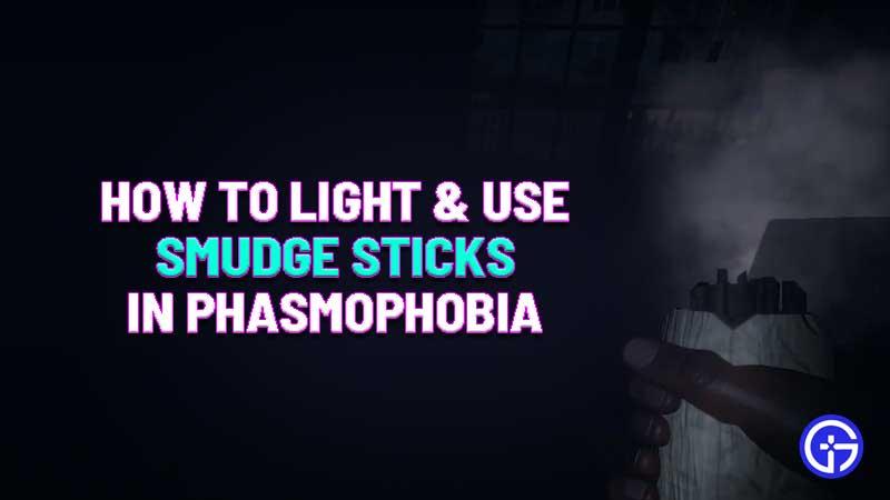 how-to-light-use-smudge-sticks-phasmophobia
