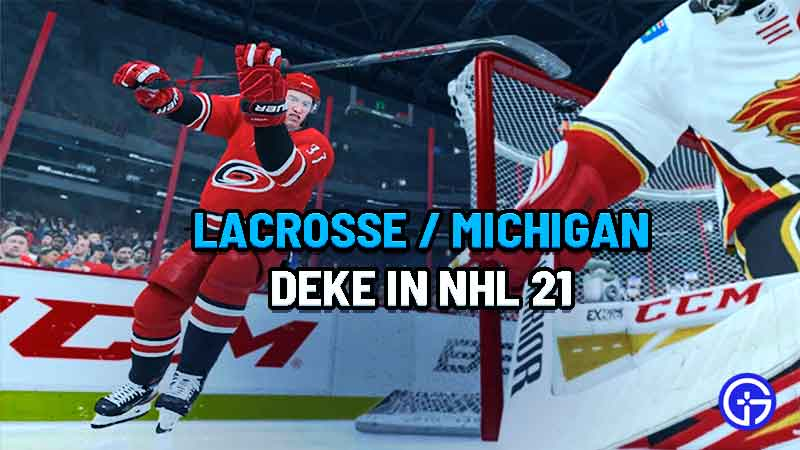 how to perform lacrosse / michigan deke in nhl 21