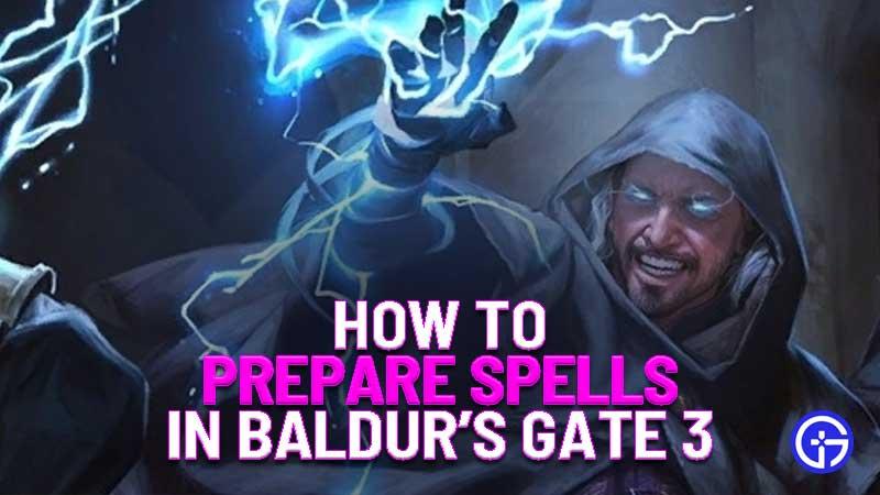 how to prepare spells in baldur's gate 3