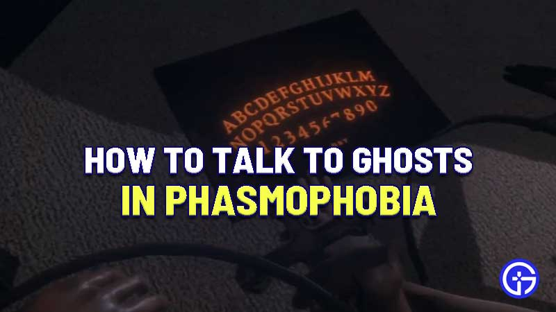 how-to-talk-to-ghosts-in-phasmophobia