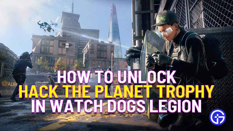 how to unlock hack the planet trophy in watch dogs legion