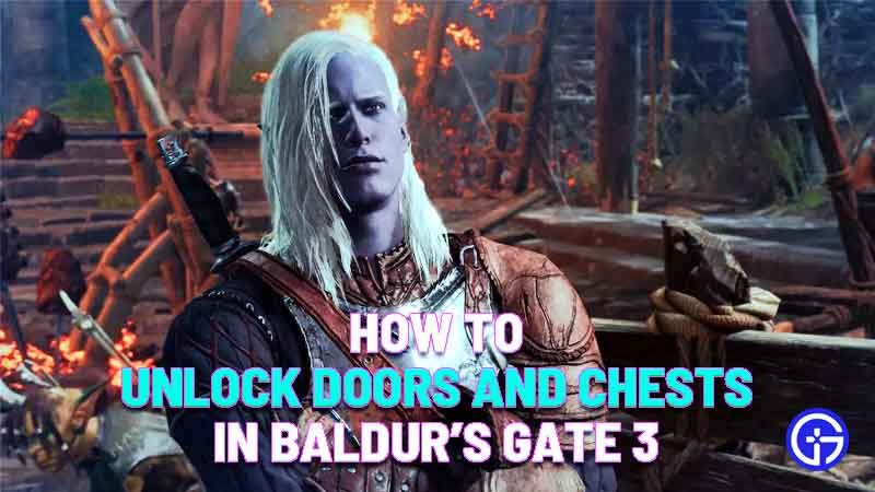 how to unlock locked and doors chests in baldur's gate 3