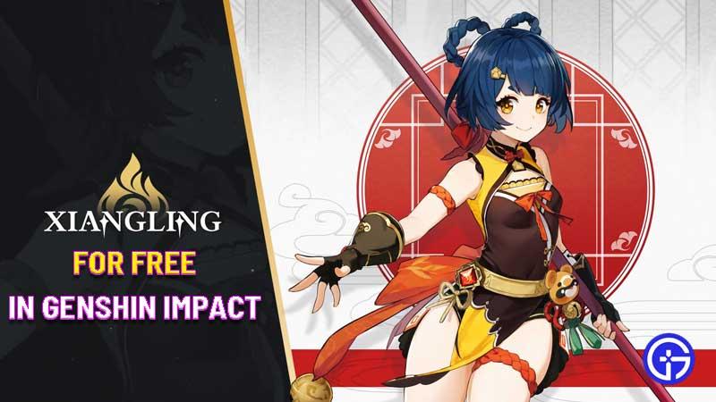 how to unlock xiangling for free in genshin impact