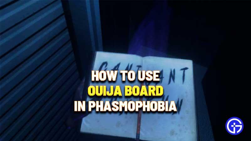 how to use ouija board phasmophobia