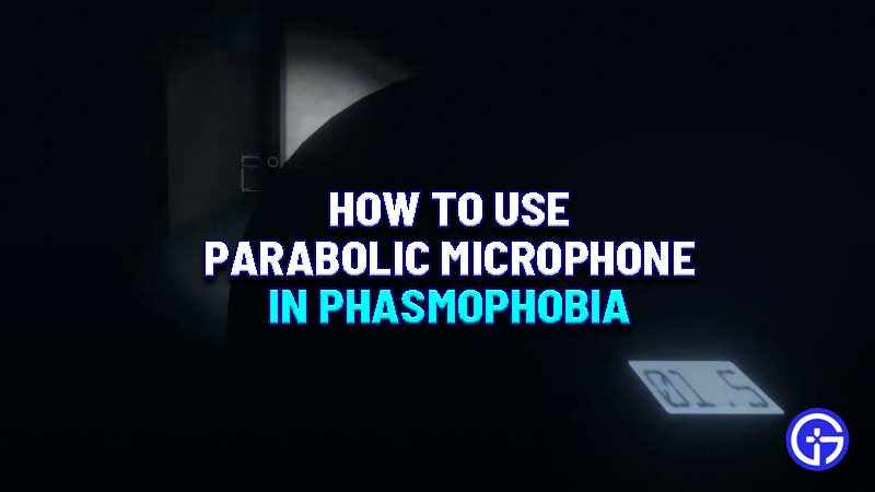 how-to-use-parabolic-microphone-phasmophobia