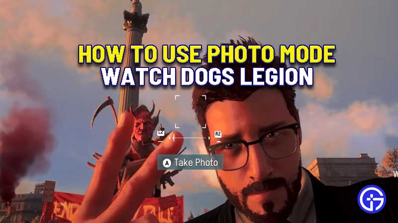 how-to-use-photo-mode-watch-dogs-legion