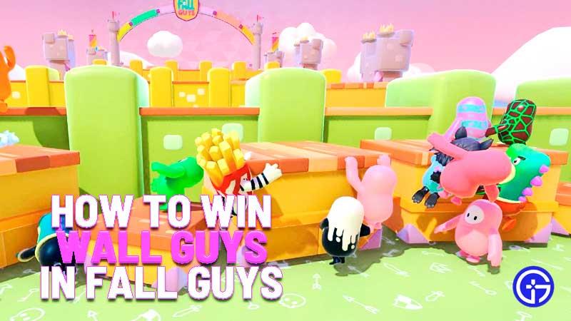 how to win wall guys in fall guys season 2