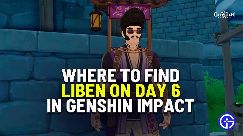liben location day 6 genshin impact