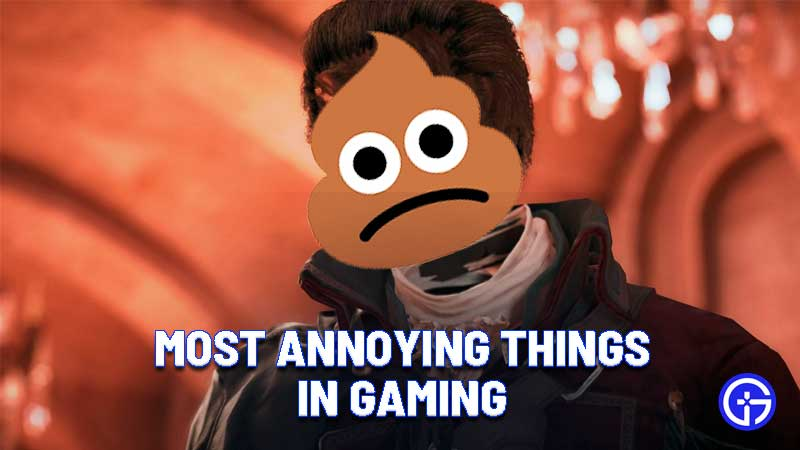 most annoying things in gaming