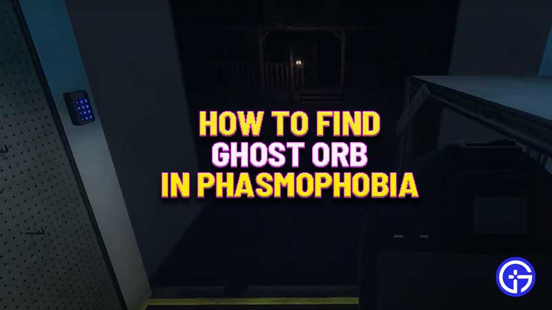 phasmophobia-ghost-orb-how-to-spot