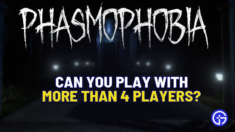 phasmophobia-more-than-4-players