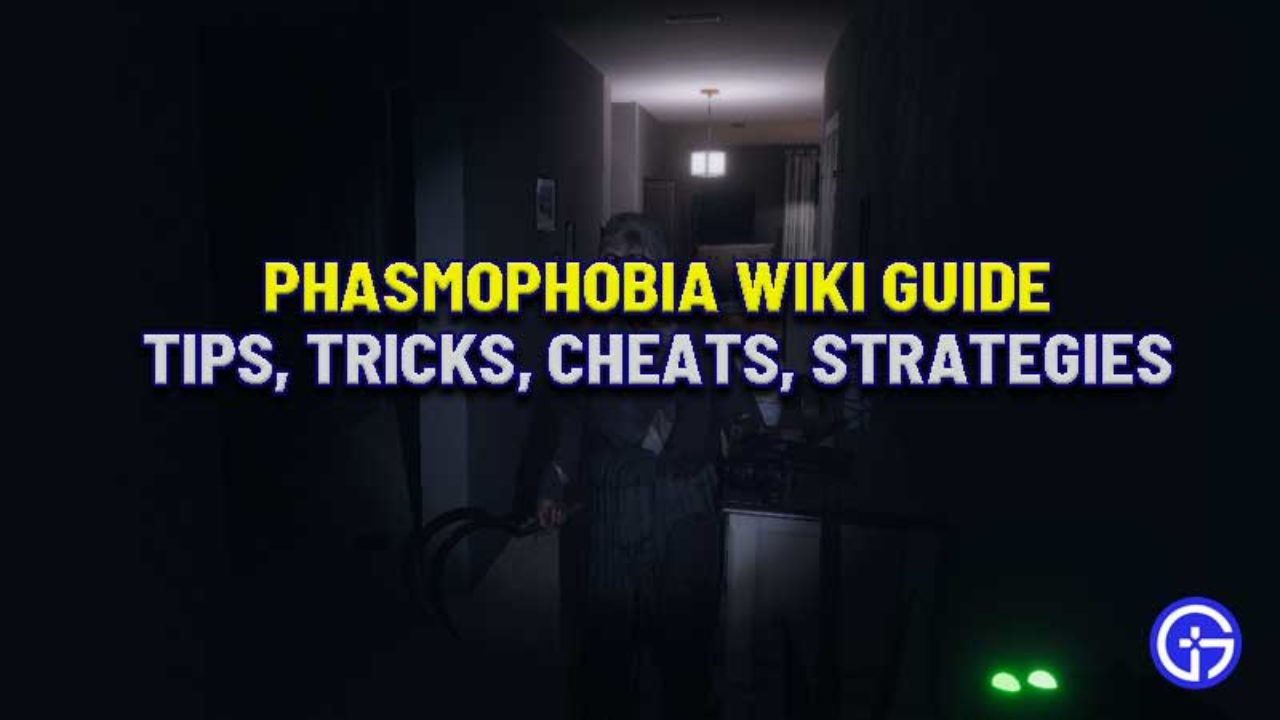 Phasmophobia Wiki Guide Best Tips Cheats Strategy Guide
