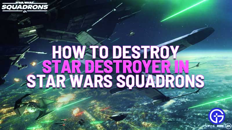star wars squadrons how to destroy star destroyer