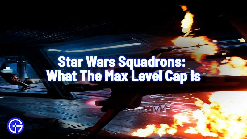 star wars squadrons max cap level