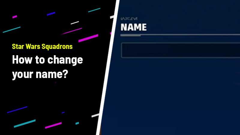 Change Pilot Name Star Wars Squadron
