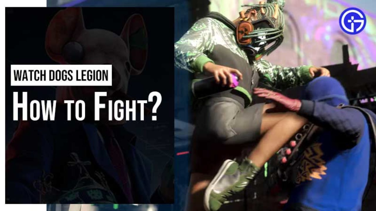 How To Fight In Watch Dogs Legion Combat Walkthrough Tips