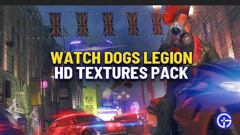 watch-dogs-legion-HD-textures-pack-download
