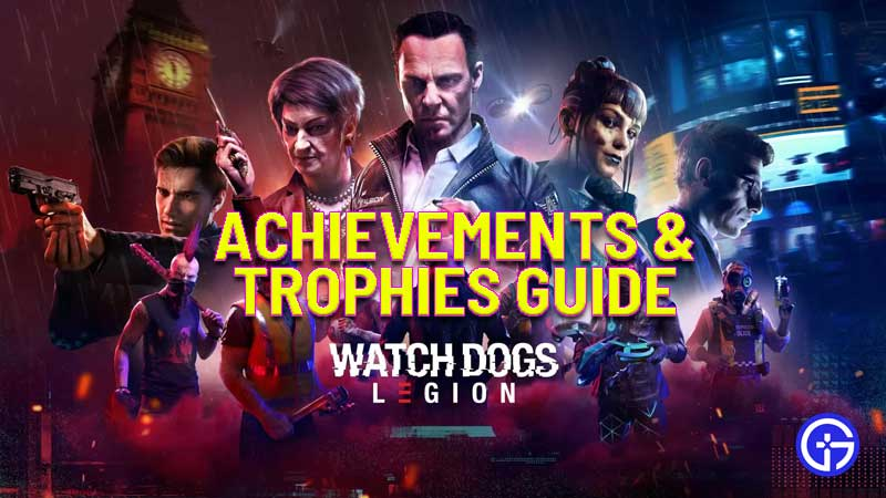 watch dogs legion achievements and trophies guide