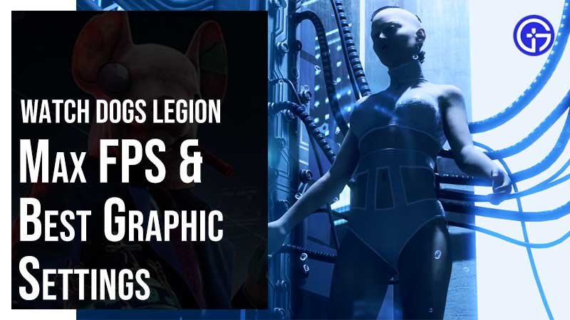 Watch Dogs Legion Best Graphic Settings