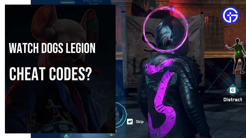Watch Dogs Legion Cheat codes