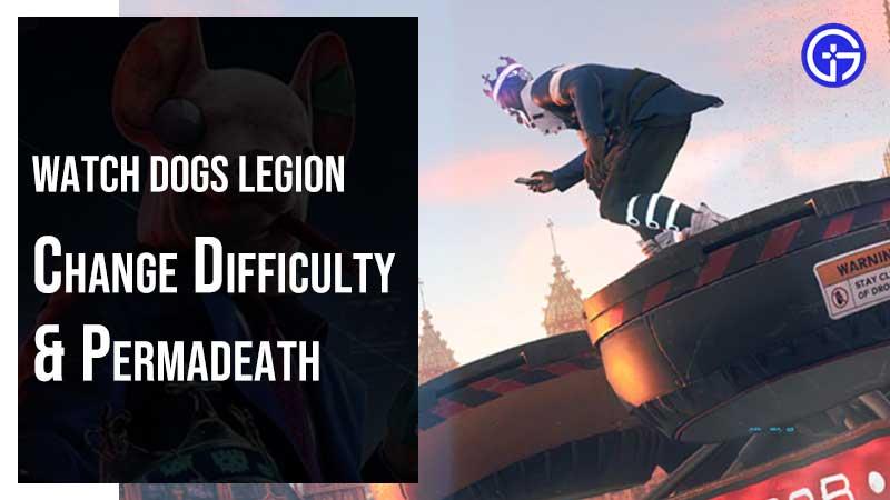 Watch Dogs Legion Difficulty Level