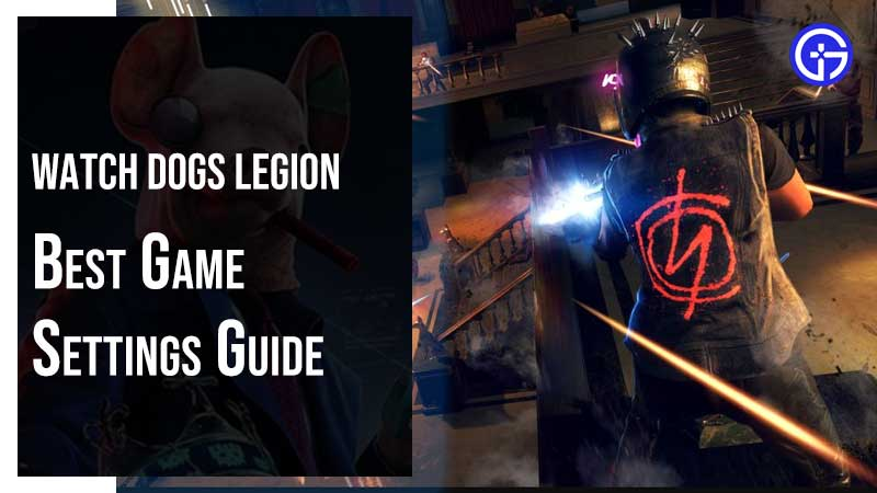 Watch Dogs Legion Game Settings
