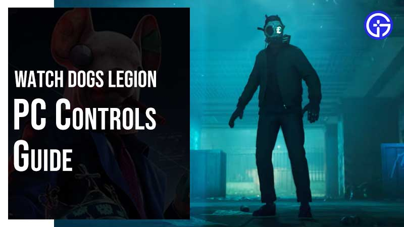 Watch Dogs Legion PC Control Guide