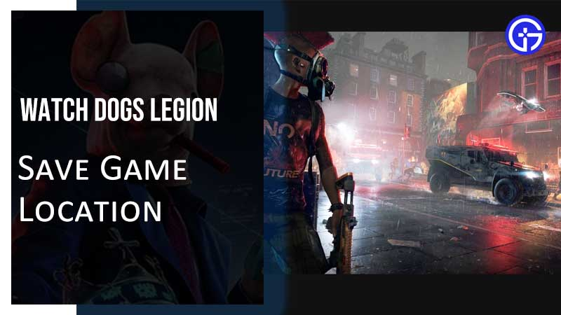 Watch Dogs Legion Save Game