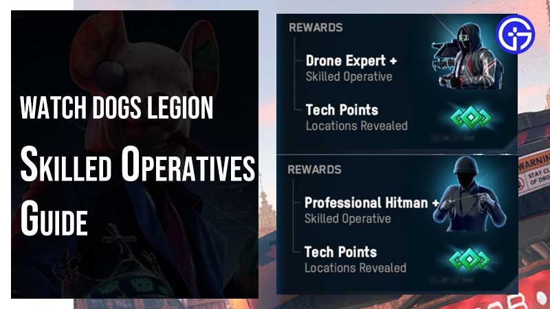 Watch Dogs Legion Skilled Operative Guide