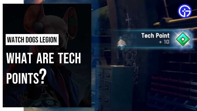 What are Tech Points in Watch Dogs Legion?