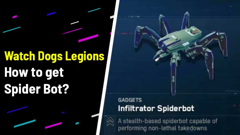 Watch Dogs Legion Spider Bot Guide