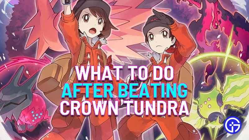 what to do after beating crown tundra