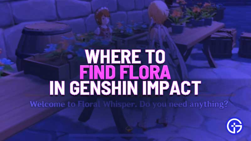 where to find flora in genshin impact