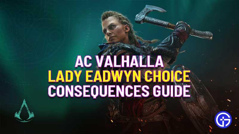 ac valhalla lady eadwyn choice consequences guide