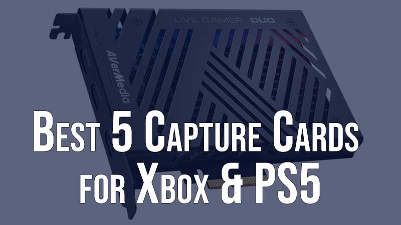 Best Capture Card for Xbox Series X & PS5