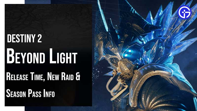 Destiny 2 Beyond Light Release Time