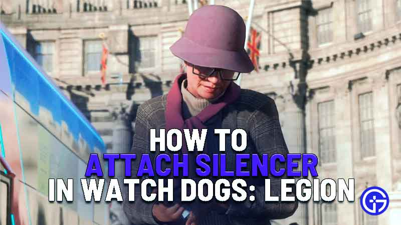 how to attach silencer in watch dogs legion