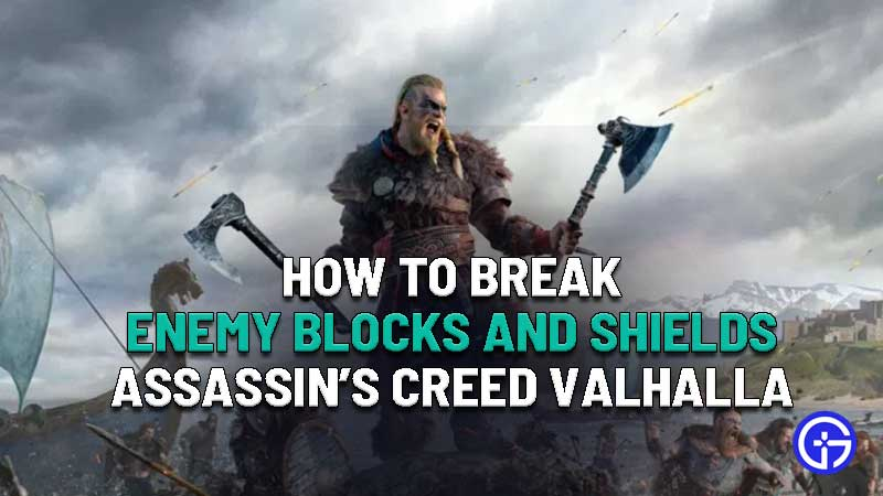 how to break enemy block and shields assassins creed valhalla