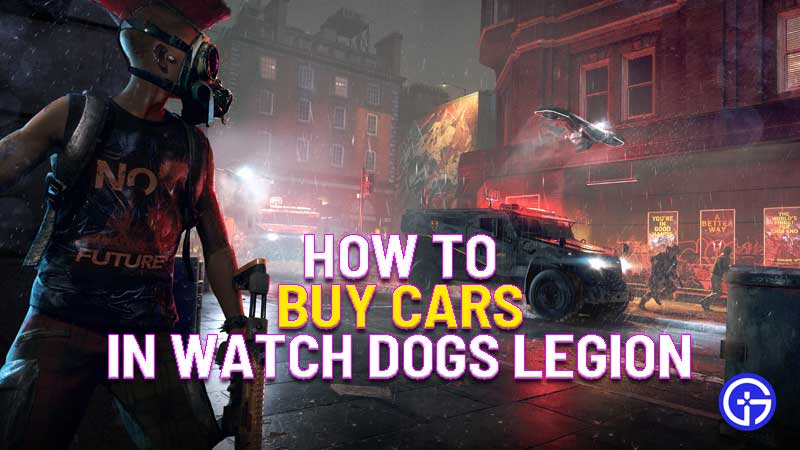 how to buy cars in watch dogs legion
