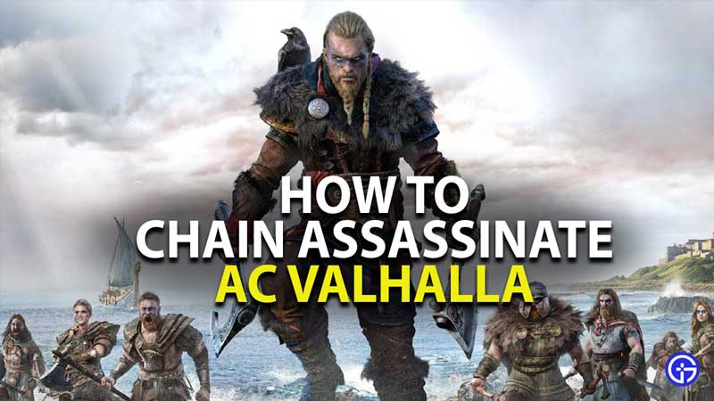 how to chain assassinate in assassin's creed valhalla