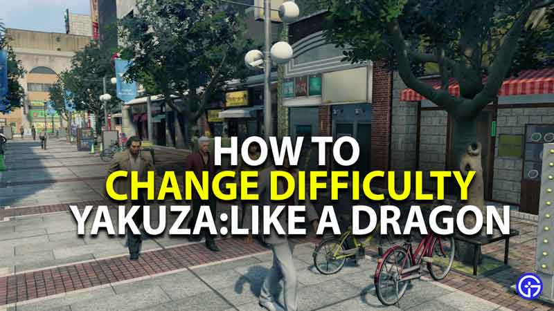 how to change difficulty in yakuza like a dragon
