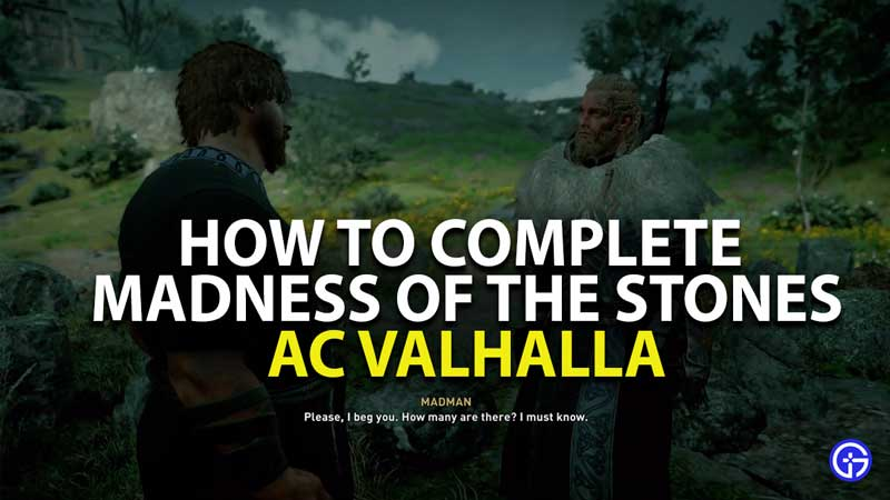 how to complete madness of the stones world event in assassin's creed valhalla