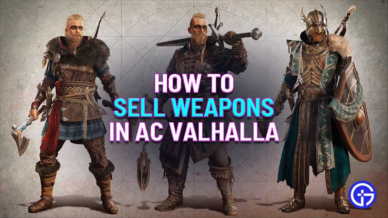 how to dismantle or sell weapons and gears in ac valhalla