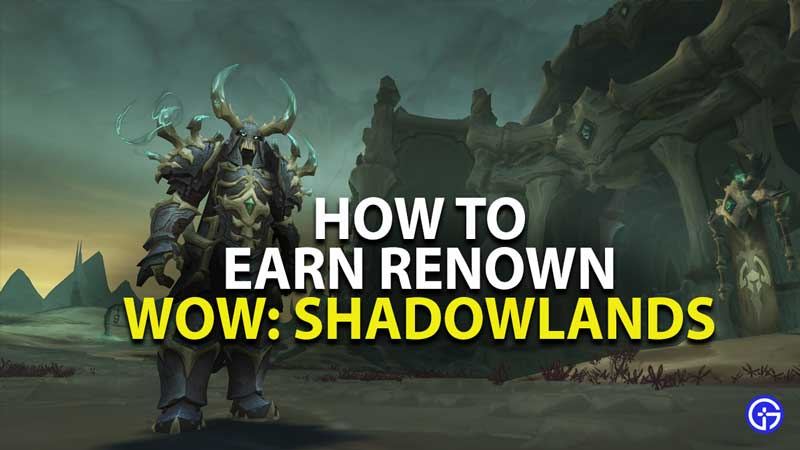 how to earn renown in world of warcraft shadowlands