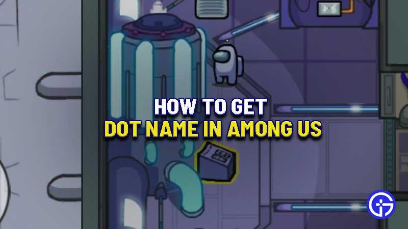 how-to-get-dot-name-among-us-blank-no-name
