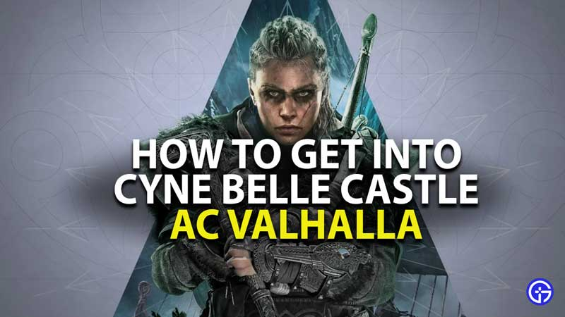 how to get into cyne belle castle in ac valhalla