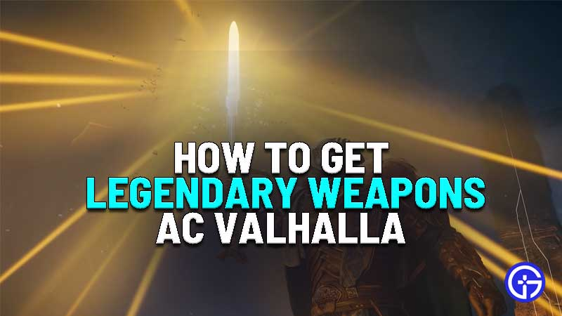 how to get legendary weapons in assassins creed valhalla