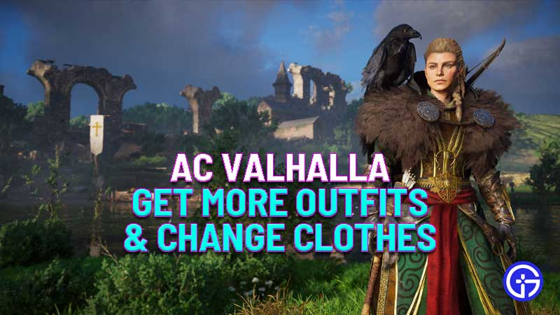 how to get more outfits and change clothes in assassin's creed valhalla