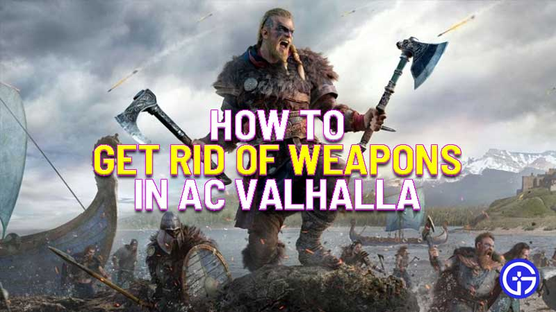 how to get rid of weapons in ac valhalla